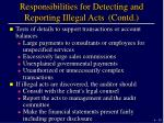 responsibilities for detecting and reporting illegal acts contd