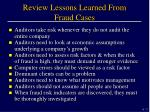 review lessons learned from fraud cases