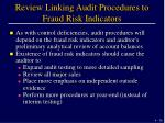 review linking audit procedures to fraud risk indicators