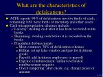 what are the characteristics of defalcations