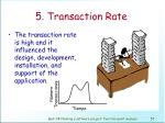 5 transaction rate