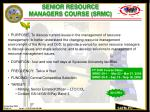 senior resource managers course srmc