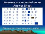 answers are recorded on an answer sheet