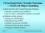 2 fractional order transfer functions matlab object modelling