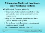 3 simulation studies of fractional order nonlinear systems