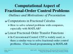 computational aspect of fractional order control problems outlines and motivations of presentation