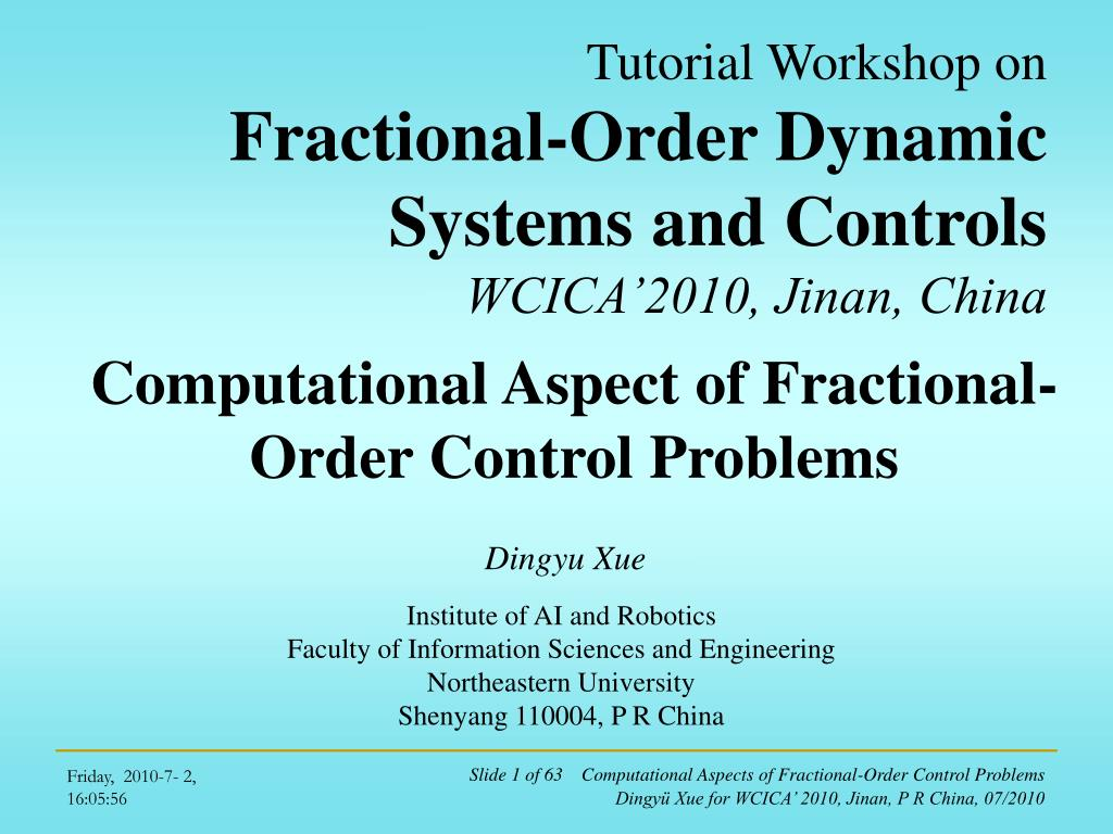 tutorial workshop on fractional order dynamic systems and controls wcica 2010 jinan china l.