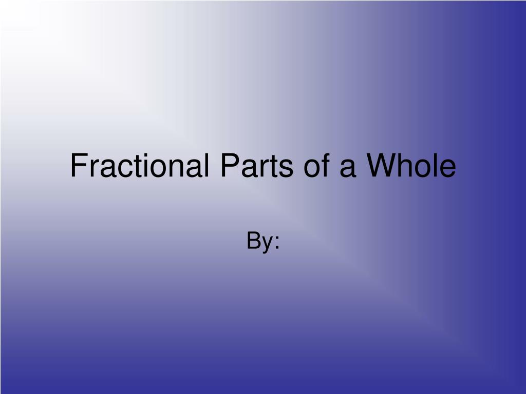 fractional parts of a whole l.