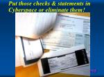 put those checks statements in cyberspace or eliminate them