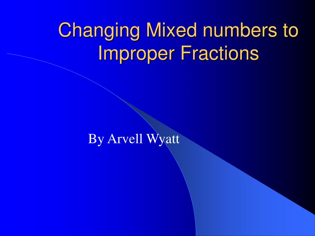 changing mixed numbers to improper fractions l.