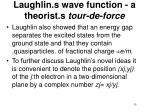 laughlin s wave function a theorist s tour de force33