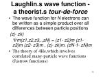 laughlin s wave function a theorist s tour de force34