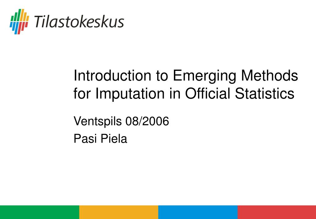 introduction to emerging methods for imputation in official statistics l.