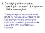 6 complying with mandated reporting in the event of suspected child abuse neglect