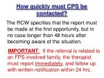how quickly must cps be contacted