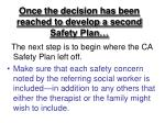 once the decision has been reached to develop a second safety plan
