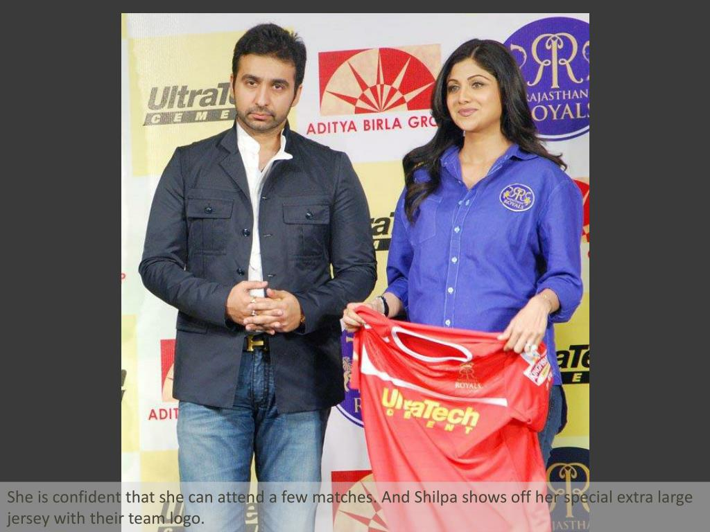 She is confident that she can attend a few matches. And Shilpa shows off her special extra large jersey with their team logo.