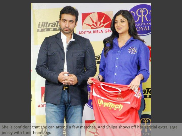She is confident that she can attend a few matches. And Shilpa shows off her special extra large jer...