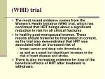 whi trial