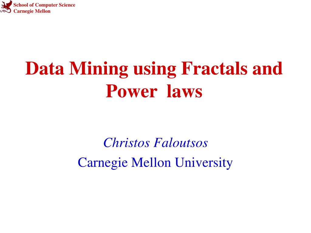 data mining using fractals and power laws l.