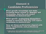 element 4 candidate proficiencies