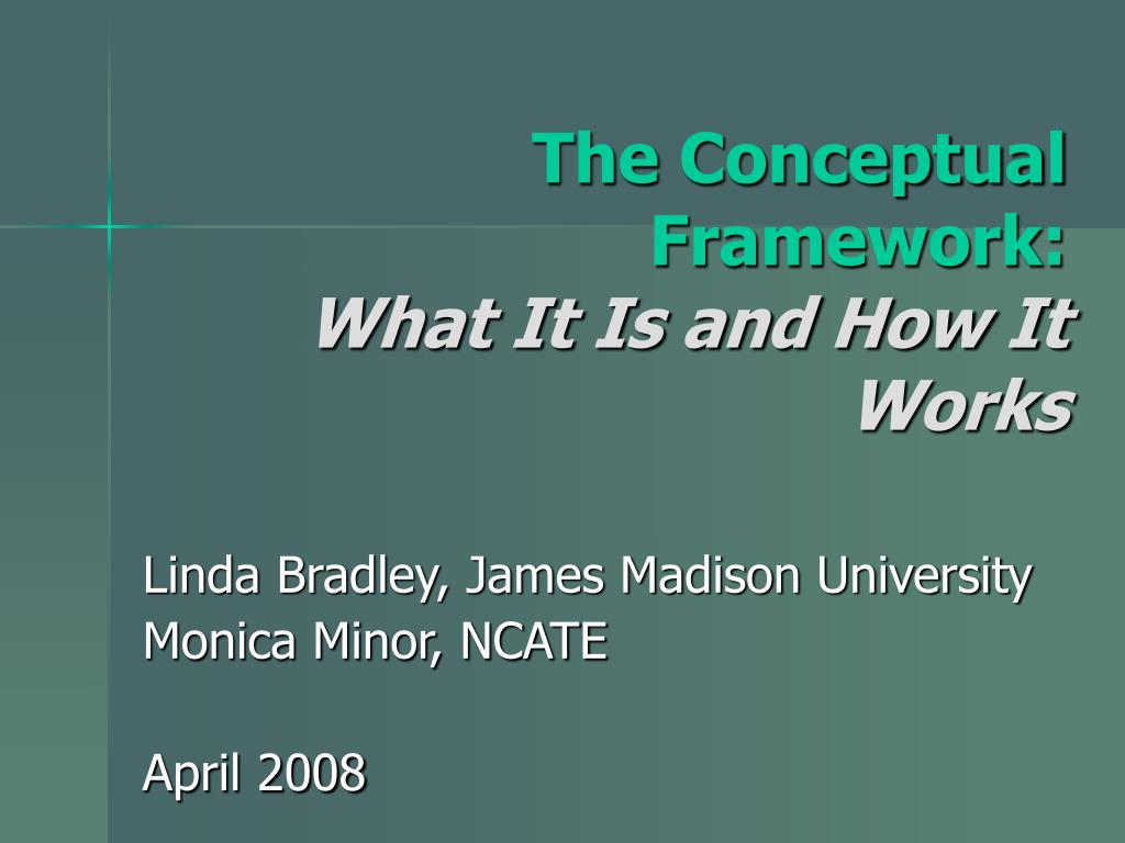 the conceptual framework what it is and how it works l.
