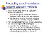 probability sampling relies on random selection methods
