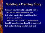 building a framing story