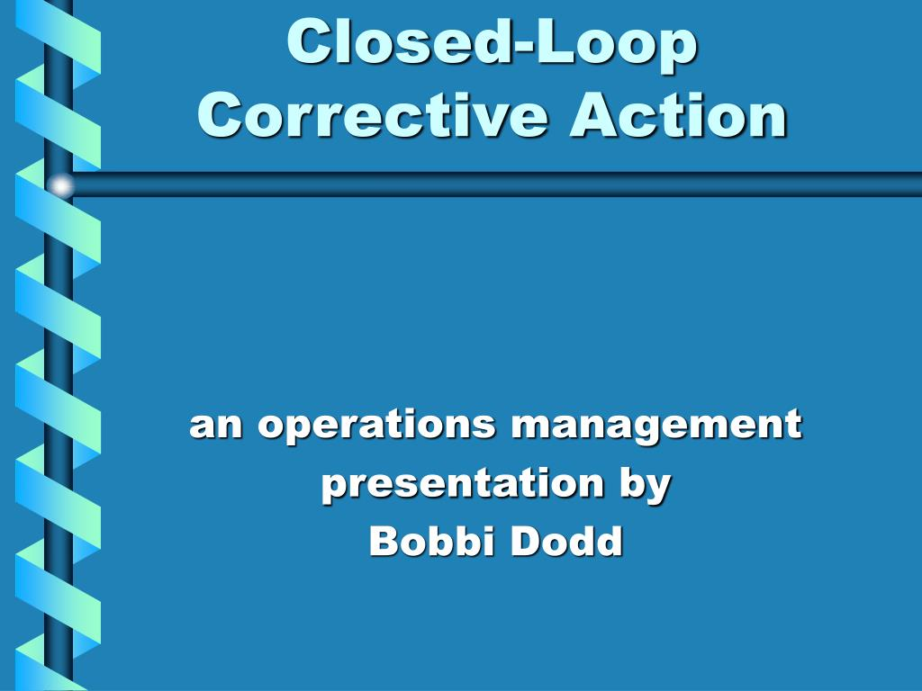 closed loop corrective action l.