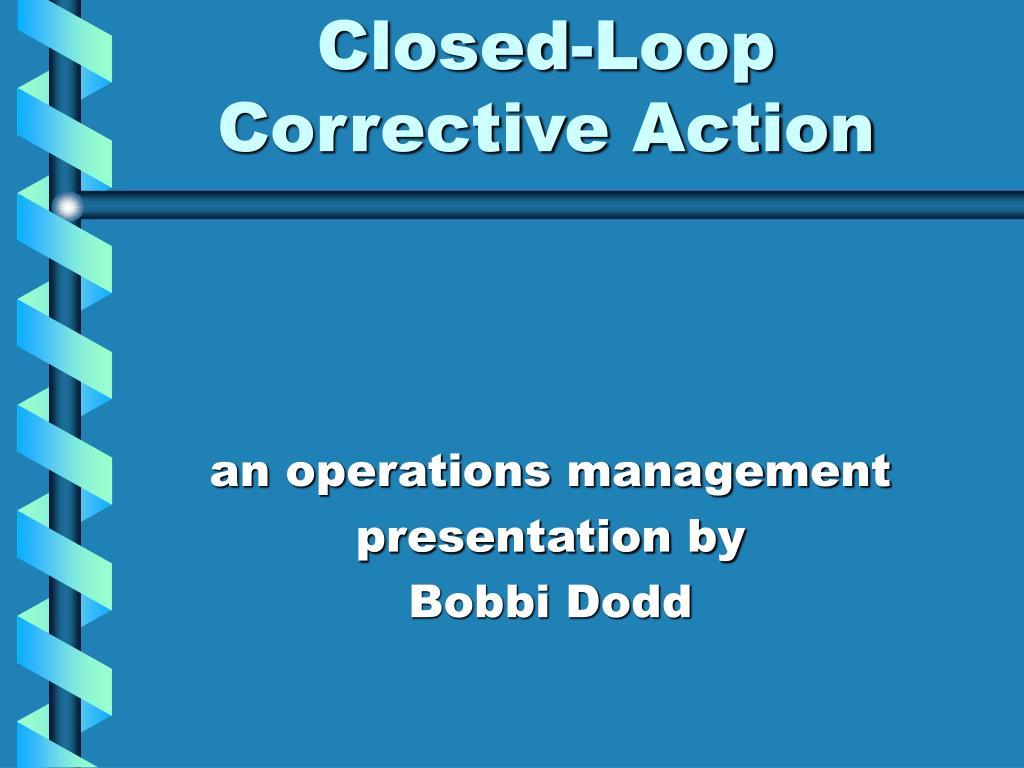 Closed-Loop Corrective Action