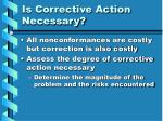 is corrective action necessary