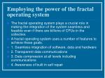 employing the power of the fractal operating system