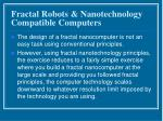 fractal robots nanotechnology compatible computers