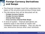 foreign currency derivatives and swaps5