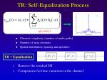 tr self equalization process