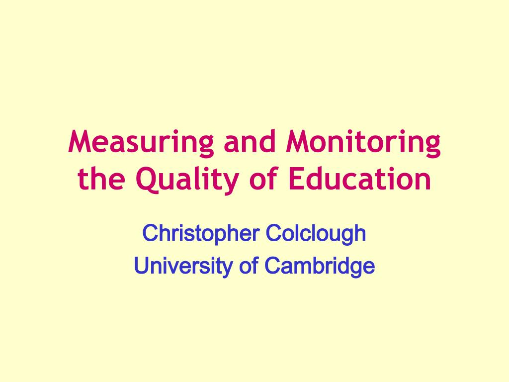 measuring and monitoring the quality of education l.