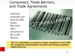 consumers trade barriers and trade agreements
