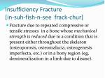 insufficiency fracture in suh fish n see frack chur