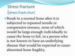 stress fracture stress frack chur