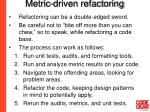 metric driven refactoring