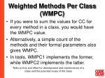 weighted methods per class wmpc