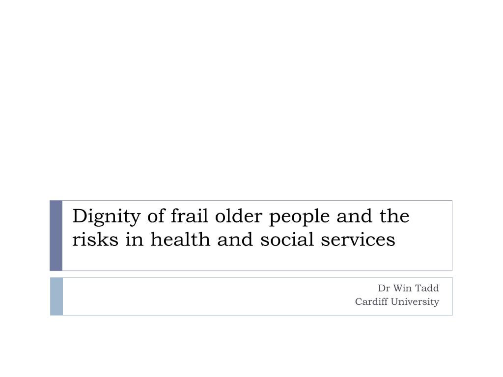 dignity of frail older people and the risks in health and social services l.