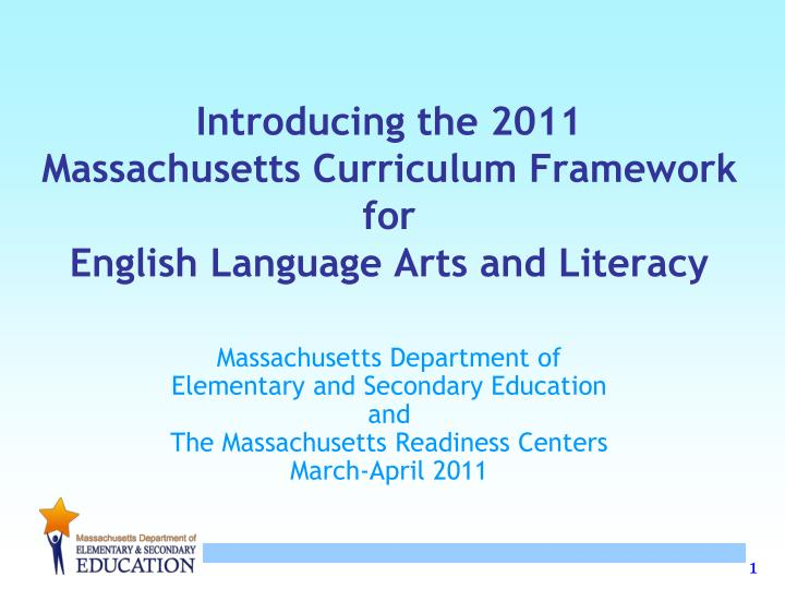 introducing the 2011 massachusetts curriculum framework for english language arts and literacy n.