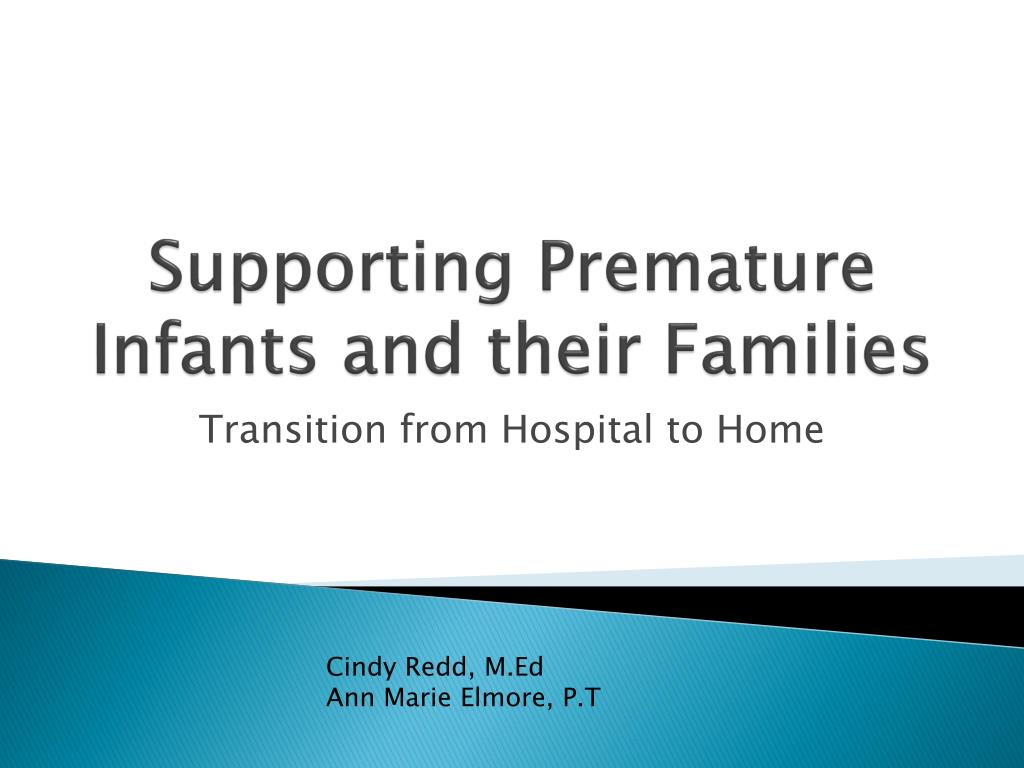supporting premature infants and their families l.