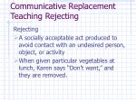 communicative replacement teaching rejecting