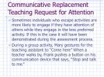 communicative replacement teaching request for attention