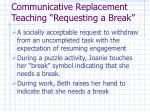 communicative replacement teaching requesting a break