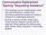 communicative replacement teaching requesting assistance