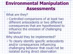 environmental manipulation assessments