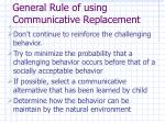 general rule of using communicative replacement